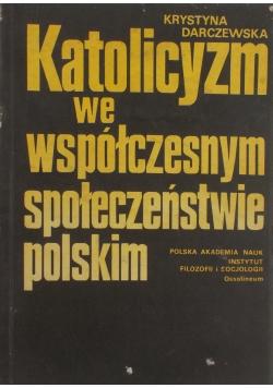 Katolicyzm we współczesnym społeczeństwie polskim