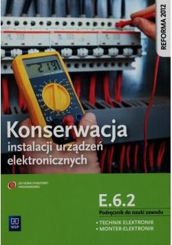 Konserwacja instalacji urządzeń elektronicznych Podręcznik do nauki zawodu technik elektronik monter-elektronik E.6.2.