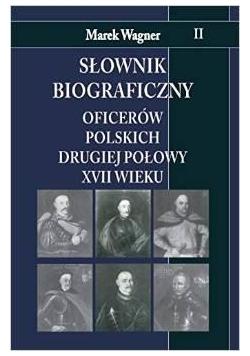Słownik biograficzny oficerow polskich ... T.2