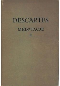 Descartes Medytacje II