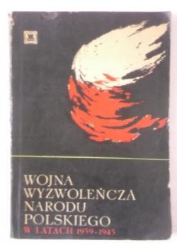 Wojna wyzwoleńcza narodu polskiego w latach 1939-1945