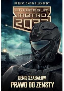 Metro 2033.Uniwersum. Prawo do zemsty