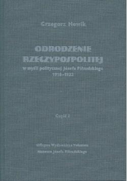 Odrodzenie Rzeczypospolitej w myśli politycznej Józefa Piłsudskiego 1918-1922. Część I