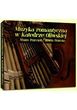 Muzyka romantyczna w Katedrze Oliwskiej CD