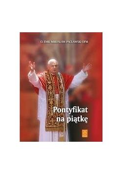 Pontyfikat na piątkę