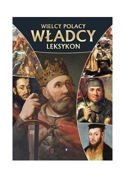Wielcy Polacy. Leksykon Władcy