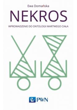 Nekros. Wprowadzenie do ontologii martwego ciała