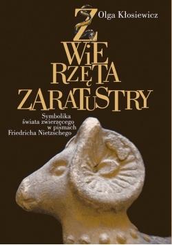 Zwierzęta Zaratustry: Symbolika świata zwierzęcego w pismach Friedricha Nietzschego