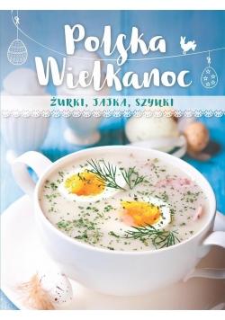 Polska Wielkanoc. Żurki, jajka, szynki