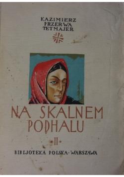 Na Skalnem Podhalu, tom II, ok.1913r.
