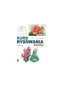Kurs rysowania. Kwiaty Wyd. III RM