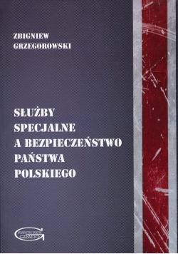 Służby specjalne a bezpieczeństwo państwa polskiego