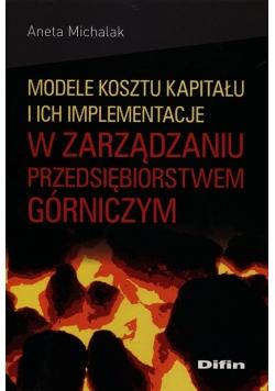 Modele kosztu kapitału i ich implementacje w zarządzaniu przedsiębiorstwem górniczym