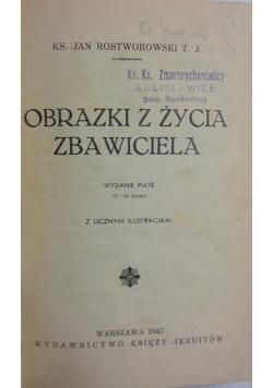 Obrazki z życia Zbawiciela ,1947r.