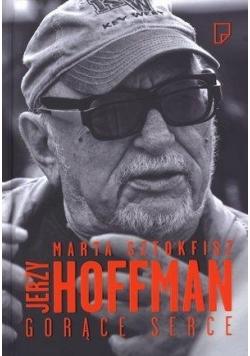 Jerzy Hoffman - gorące serce