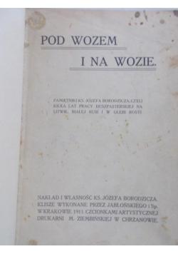 Pod wozem i na wozie , 1911 r.