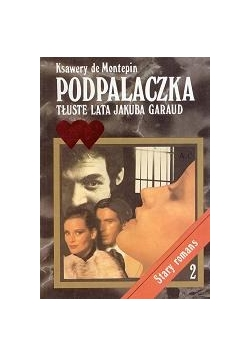 Podpalaczka - tłuste lata Jakuba Garaud cz.2