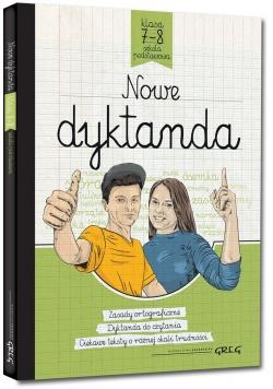 Nowe dyktanda - szkoła podstawowa, klasy 7-8