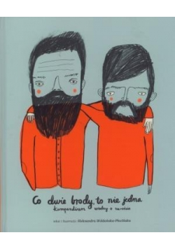 Co dwie brody, to nie jedna. Kompendium...
