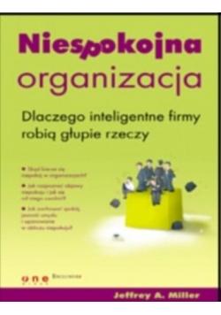 Niespokojna organizacja. Dlaczego inteligentne ...