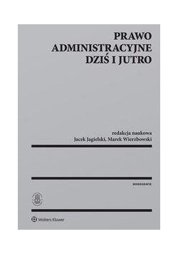 Prawo administracyjne dziś i jutro