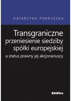 Transgraniczne przeniesienie siedziby spółki europejskiej a status prawny jej akcjonariuszy