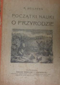 Początki nauki o przyrodzie ,1917r.