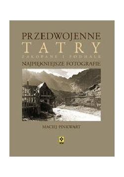 Przedwojenne Tatry. Najpiękniejsze fotografie