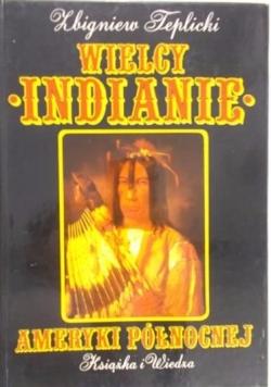 Teplicki Zbigniew - Wielcy Indianie Ameryki Północnej
