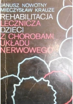 Rehabilitacja lecznicza dzieci z chorobami układu nerwowego