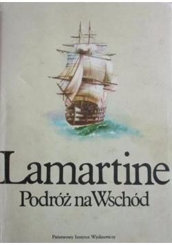 Lamartine. Podróż na Wschód