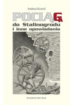Pociąg do Stalinogrodu i inne opowiadania