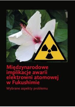 Międzynarodowe implikacje awarii elektrowni atomowej w Fukushimie