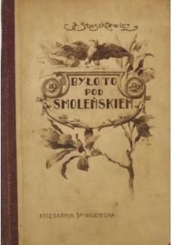 Było to pod Smoleńskiem, ok. 1926 r.