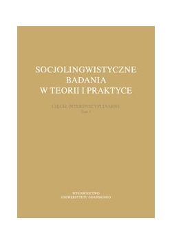 Socjolingwistyczne badania w teorii i praktyce - Tom 3