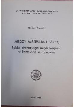 Między misterium i farsą. Polska dramaturgia międzywojenna w kontekście europejskim.