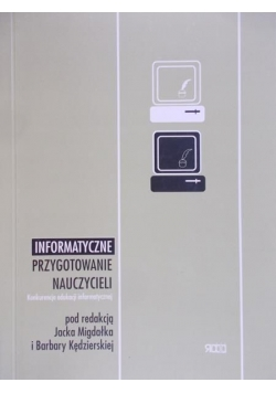 Migdałka Jacek (red.) - Informatyczne Przygotowanie Nauczycieli