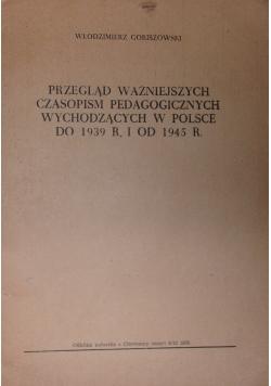 Przegląd ważniejszych czasopism pedagogicznych wychodzących w Polsce do 1939r. i od 1945r.