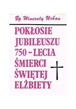 Pokłosie Jubileuszu 750-lecia śmierci świętej Elżbiety