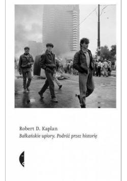 Bałkańskie upiory. Podróż przez historię w.2015