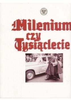 Milenium czy tysiąclecie
