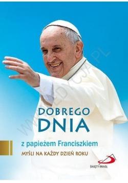Dobrego dnia z papieżem Franciszkiem