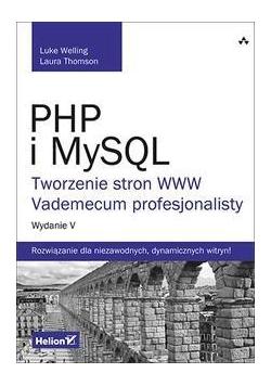 PHP I MYSQL. Tworzenie stron. Vademecum...