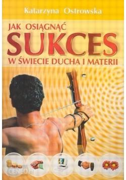 Jak osiągnąć sukces w świecie ducha i materii