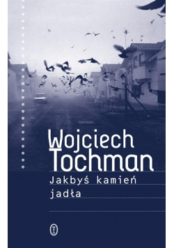 Jakbyś kamień jadła