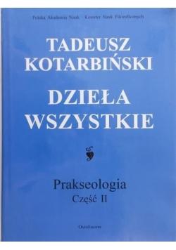 Dzieła wszystkie, prakseologia część II