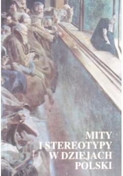 Mity i stereotypy w dziejach Polski