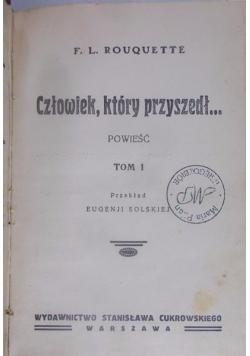 Człowiek, który przyszedł..., Tom I, 1932 r.