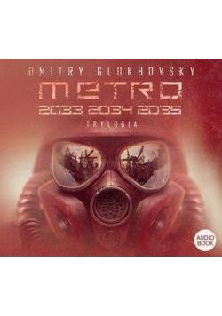 Trylogia: Metro 2033/2034/2035 audiobook
