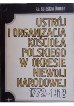 Ustrój i organizacja Kościoła Polskiego w okresie niewoli narodowej 1772 - 1918